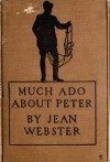 Much Ado About Peter - Jean Webster
