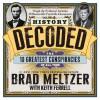 History Decoded - Brad Meltzer, Keith Ferrell