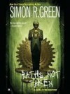 Paths Not Taken - Simon R. Green