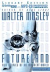 Futureland: Nine Stories of an Imminent World - Walter Mosley
