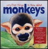 Very First Things to Know about Monkeys [With 25 Die-Cut Reusable Stickers] - Sarah Albee, John D. Dawson