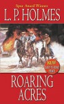 Roaring Acres (Leisure Western) - L.P. Holmes