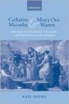 Catharine Macaulay and Mercy Otis Warren: The Revolutionary Atlantic and the Politics of Gender - Kate Davies