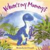 Where's My Mummy? - Graham Oakley, Daniel Howarth