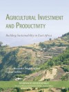 Agricultural Investment and Productivity: Building Sustainability in East Africa - Randall Bluffstone, Gunnar K?hlin