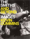 The Smiths and Beyond - Kevin Cummins