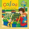 Caillou: Fresh from the Farm: Ecology Club - Kim Thompson, Eric Sevigny
