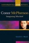 Conor McPherson: Imagining Mischief - Gerald C. Wood