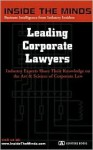 Inside The Minds: The Corporate Lawyer Corporate Chairs From Dewey Ballantine, Holland & Knight, Wolf Block & More On Successful Strategies For Business Law (Inside The Minds) - Inside the Minds
