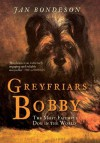 Greyfriars Bobby: The Most Faithful Dog in the World - Jan Bondeson