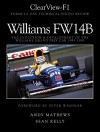 Clear View F1, Williams Fw14 B, The Evolution And Development Of The Williams Grand Prix Car 1991 1993 - Andy Mathews, Sean Kelly