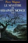 Le mystère de Séraphin Monge - Pierre Magnan