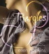 Triangles - Ellen Hopkins, January LaVoy, Jan Maxwell, Michele Pawk