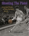 Shooting the Pistol: Courtside Photos of Pete Maravich at LSU - Danny Brown