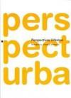Perspectivas urbanas. Residencia, ciudad, territorio - Various