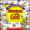 Adventures with God: Interactive Devotionals for Kids & Parents - Jennifer Wilson