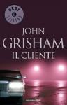 Il cliente (Oscar bestsellers) (Italian Edition) - Roberta Rambelli, John Grisham
