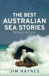 The Best Australian Sea Stories - Jim Haynes