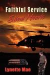 Faithful Service, Silent Hearts - Lynette Mae