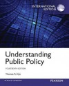 Understanding Public Policy: International Edition - Thomas R. Dye