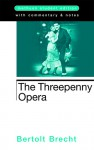 The Threepenny Opera - Bertolt Brecht, John Willett, Ralph Manheim