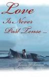 Love Is Never Past Tense ... - Janna Yeshanova