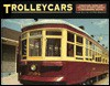 Trolleycars: Streetcars, Trams, and Trolleys of North America: A Photographic History - Frank Sullivan, Fred Winkowski