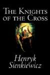The Knights of the Cross - Henryk Sienkiewicz, Samuel A. Binion