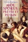 Moi, Sporus, Prêtre Et Putain - Cristina Rodriguez