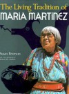 The Living Tradition of Maria Martinez - Susan Peterson