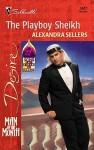 The Playboy Sheikh - Alexandra Sellers