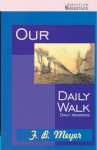 Our Daily Walk - F.B. Meyer