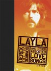 Layla and Other Assorted Love Songs by Derek and the Dominos (Rock of Ages) - Jan Reid