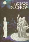 Leksykon duchów - Peter Haining, Bogna Wernichowska