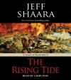 The Rising Tide: A Novel of World War II - Jeff Shaara, Larry Pine