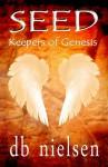 SEED (Keepers of Genesis, #1) - D.B. Nielsen