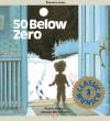 50 Below Zero - Robert Munsch, Michael Martchenko