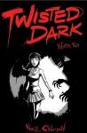 Twisted Dark: Volume 2 - Neil Gibson