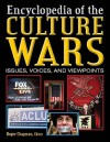 Culture Wars: An Encyclopedia Of Issues, Voices, And Viewpoints - Roger Chapman