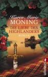 Die Liebe des Highlanders (Die Highlander-Saga) (German Edition) - Karen Marie Moning
