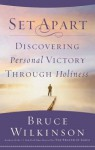 Set Apart: Discovering Personal Victory through Holiness - Bruce Wilkinson