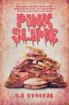 Pink Slime - H.E. Goodhue