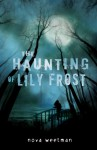 The Haunting of Lily Frost - Nova Weetman