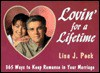 Lovin' for a Lifetime: 365 Ways to Keep Romance in Your Marriage - Lisa J. Peck