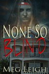 None So Blind - Meg Leigh