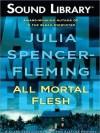 All Mortal Flesh (Rev. Clare Fergusson & Russ Van Alstyne Mystery, #5) - Julia Spencer-Fleming, Suzanne Toren