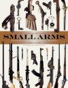 Illustrated Encyclopedia of Small Arms - Rupert Matthews