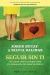 Seguir Sin Ti: Un Relato Sobre la Separacion y la Busqueda del Amor Autentico - Jorge Bucay, Silvia Salinas