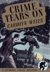 Crime Tears On - Carolyn Wells