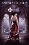 Dancing with Demons (Dancing #2) - Andrea Heltsley